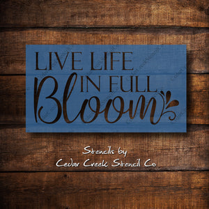 Live life in full bloom craft stencil