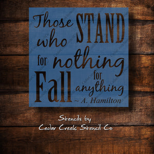 Reusable stencil, Those who stand for nothing fall for anything stencil, craft stencil for signs, fabric, pillows and chalk