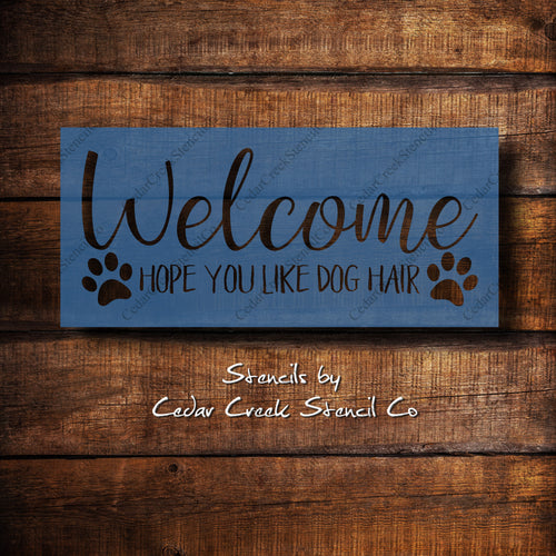 Reusable Craft stencil, Welcome Hope You Like Dog Hair stencil, Funny Pet Stencil, Cat stencil, Dog stencil, Stencil for sign making