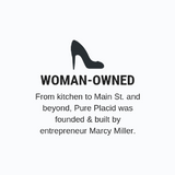 Pure Placid - Women Owned
