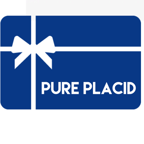 Pure Placid Gift Card - sent to email. - Pure Placid
