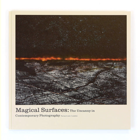 Magical Surfaces: The Uncanny in Contemporary Photography, 2016