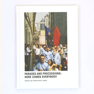 Parades and Processions: Here comes everybody, 2009