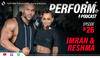PERFORM Podcast #26 <br>Imran & Reshma