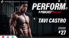 PERFORM Podcast #27 <br>Tavi Castro