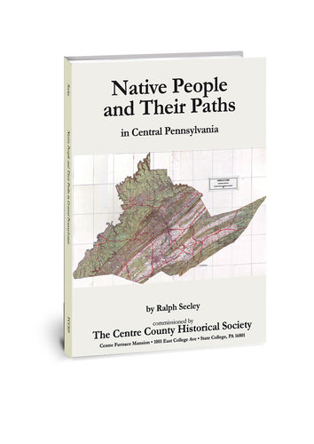 Native People and Their Paths in Central Pennsylvania