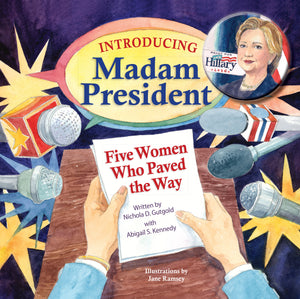 Introducing Madam President and Five Women Who Paved the Way