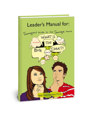 LEADERS' GUIDE TO What's the Big Idea? Teenager's Guide to the Teenage Years