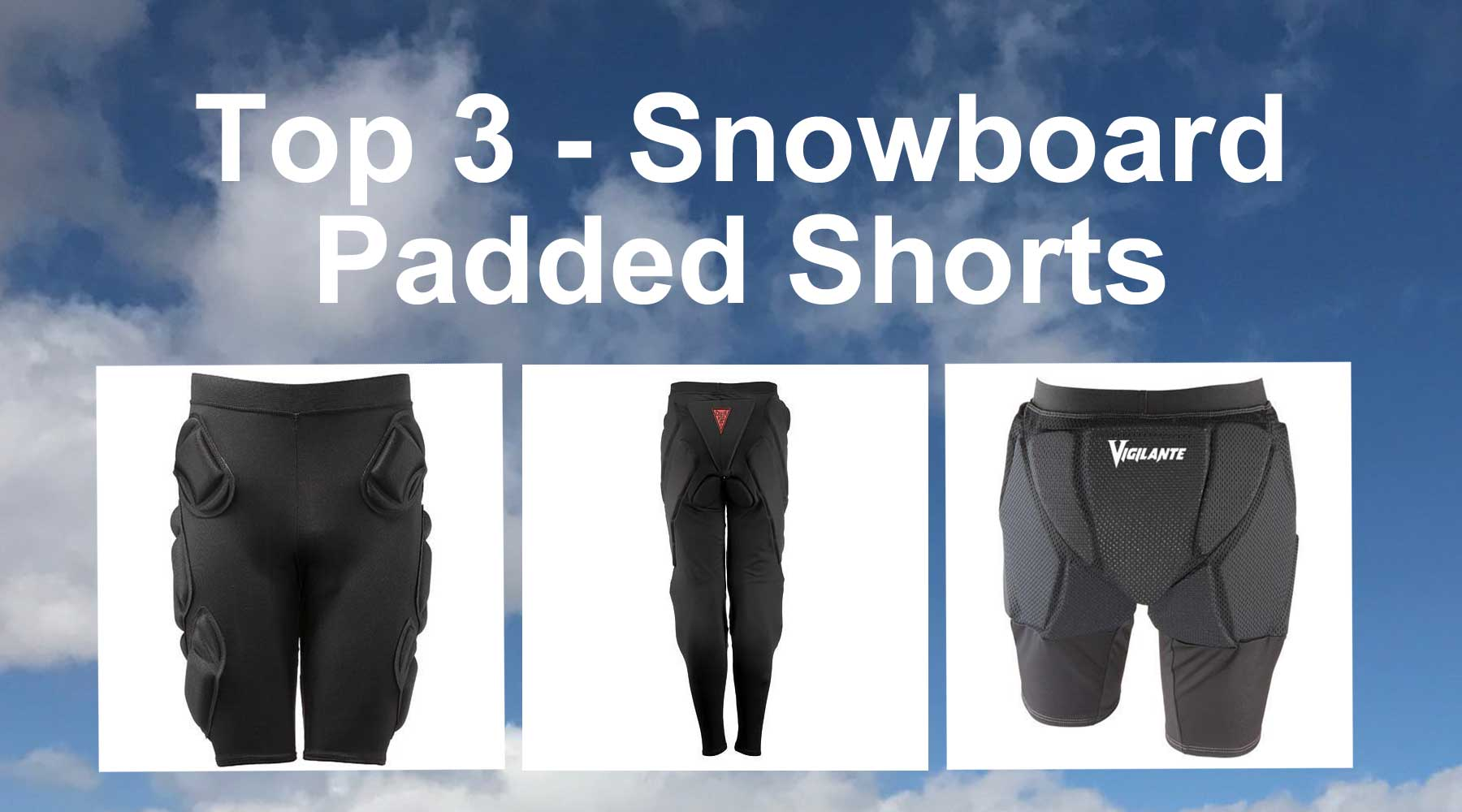Best Snowboard Padded Shorts - Top 3