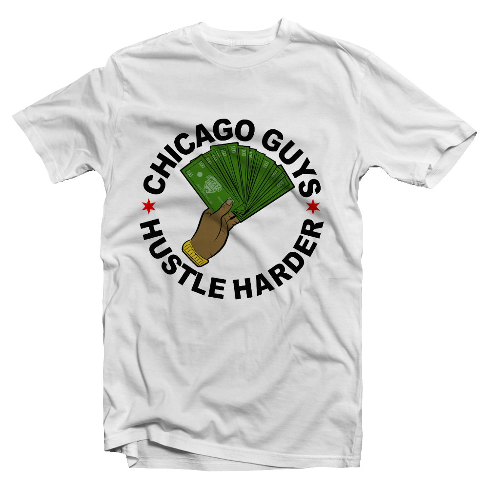Chicago Guys Hustle Harder Tee