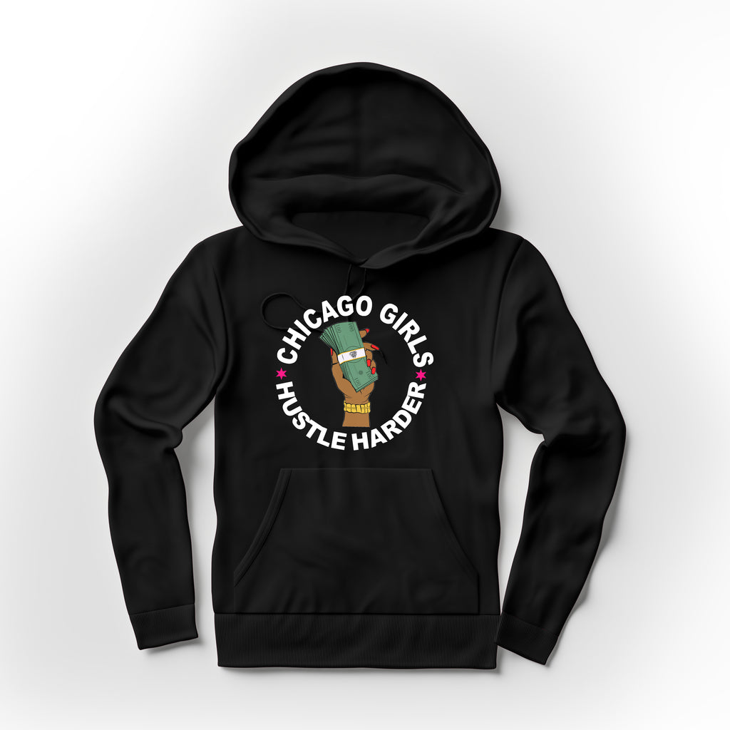 Chicago Girls Hustle Harder Hoodie