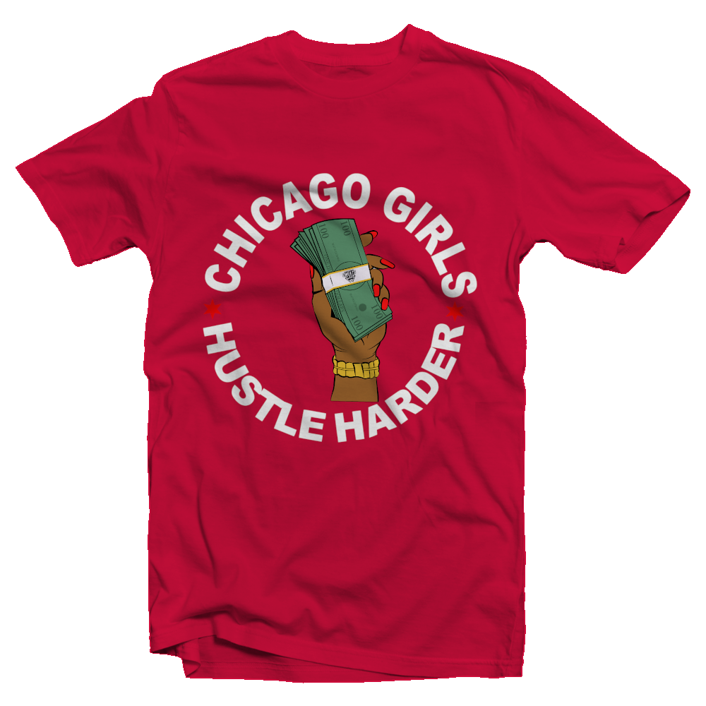 """Chicago Girls Hustle Harder"" Women's Fitted Tee"