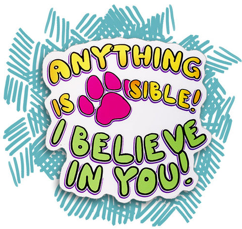 Anything Is Paw-sible Pawsitivity Sticker