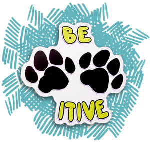 Be Paw-sitive Pawsitivity Sticker