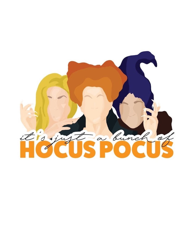 "Cartoon Hocus Pocus witches with the phrase ""It's just a bunch of Hocus Pocus"" written underneath on a white background"