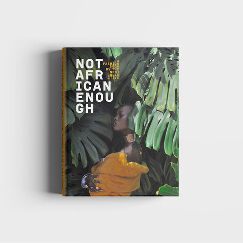 Not African Enough: A Fashion Book by the Nest Collective
