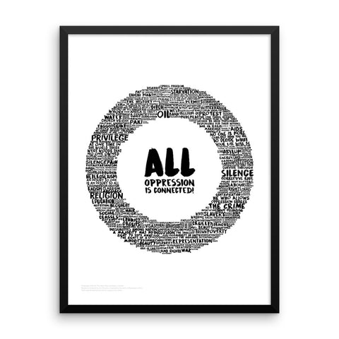 All Oppression is Connected Poster (Monochrome White, Framed)