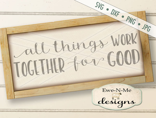 All Things Work Together For Good - SVG