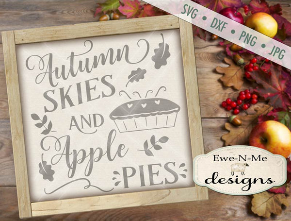 Autumn Skies and Apple Pies - SVG
