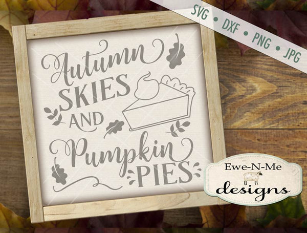 Autumn Skies and Pumpkin Pies - SVG