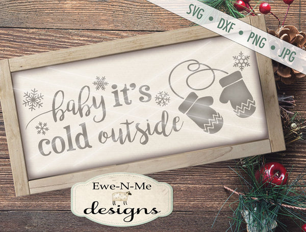 Baby It's Cold Outside - SVG