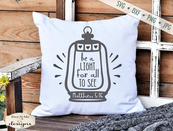 Be A Light - Lantern - Matthew 5:16  - SVG
