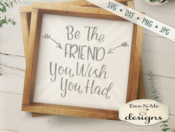 Be The Friend - SVG