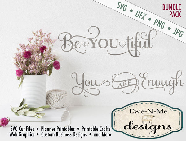 Be-You-Tiful and You Are Enough - SVG