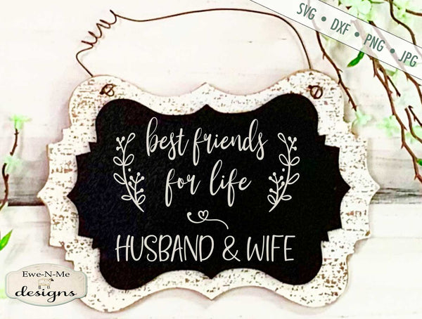 Best Friends For Life - Husband Wife - Wedding - SVG