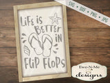 Life Is Better In Flip Flops - SVG