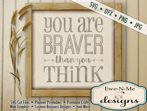 You Are Braver Than You Think - SVG
