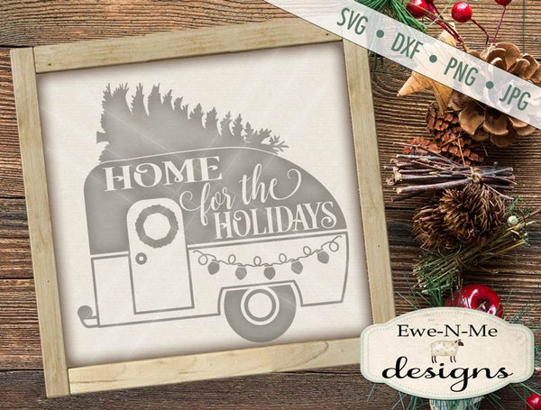 Home for the Holidays Camper - SVG