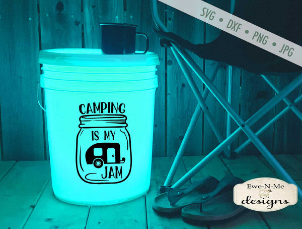 Camping Is My Jam - Camping Bucket - SVG