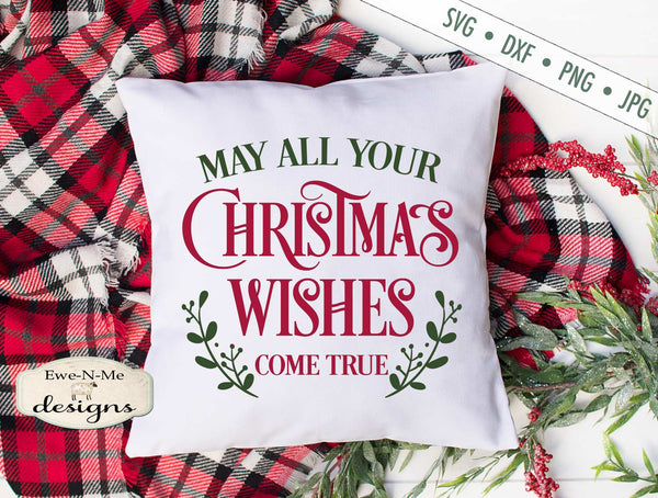 May Your Christmas Wishes Come True - SVG