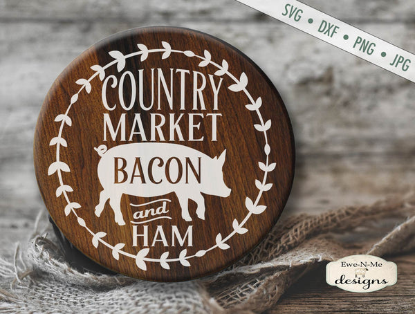 Country Market Bacon Ham - Pig - Farmhouse - SVG
