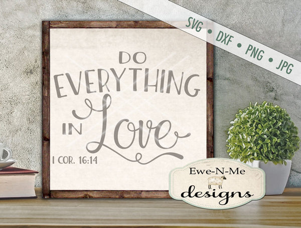 Do Everything In Love - SVG