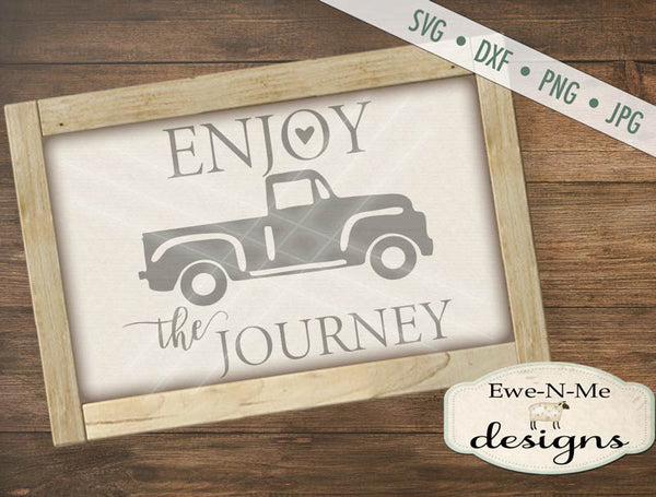 Enjoy The Journey Truck - SVG