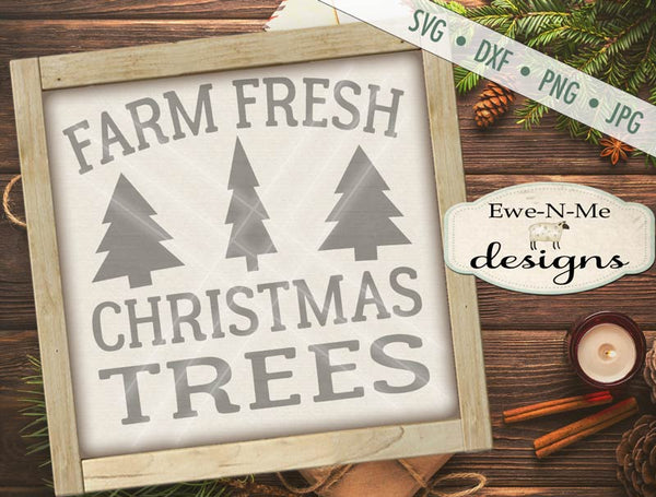 Farm Fresh Christmas Trees - SVG
