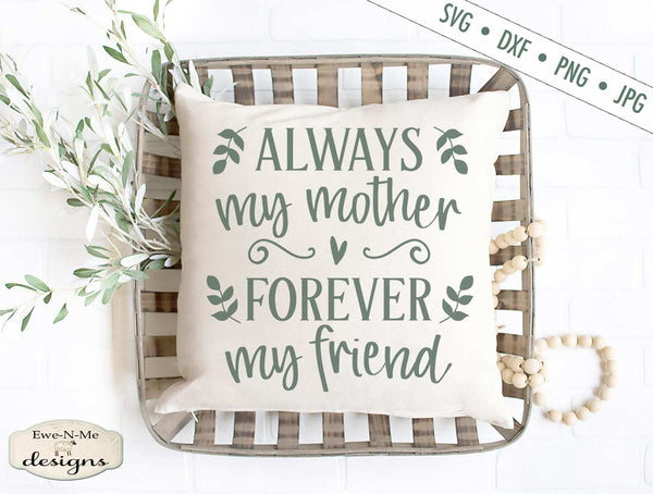 Always My Mother Forever My Friend - SVG