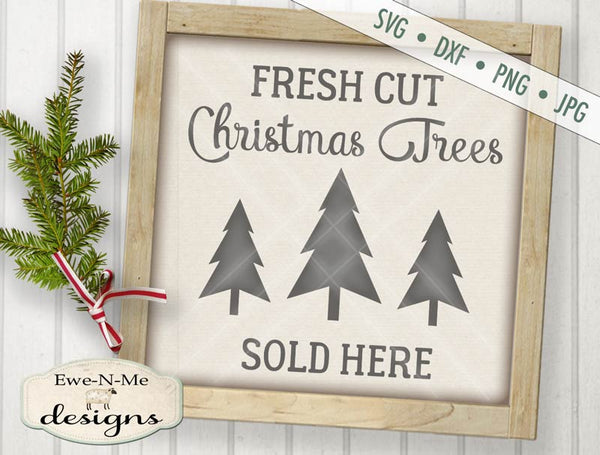 Fresh Cut Christmas Trees Sold Here - SVG