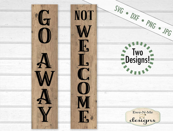 Go Away - Not Welcome Vertical Porch Sign Design - SVG