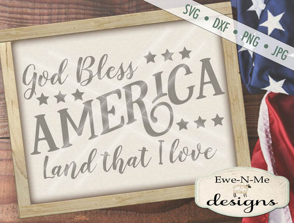 God Bless America Land That I Love - SVG