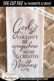 God Created Mothers - Mothers Day - SVG
