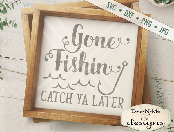 Gone Fishin - SVG