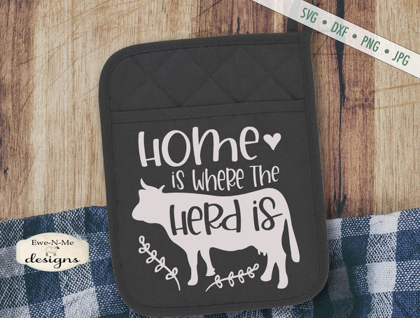 Home Is Where The Herd Is - Cow - Farmhouse - SVG