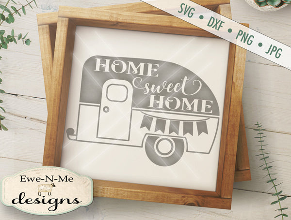 Home Sweet Home Camper - SVG