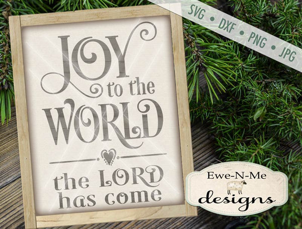 Joy To The World The Lord Has Come - SVG