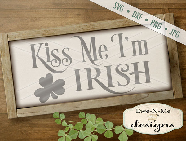 Kiss Me I'm Irish Shamrock - SVG