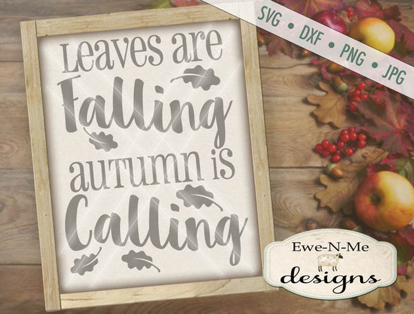 Leaves Falling Autumn Calling - SVG
