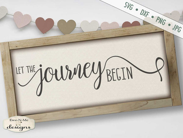 Let The Journey Begin - Wedding - Adventure - SVG
